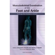 Musculoskeletal Examination of the Foot and Ankle by Shepard R. Hurwitz