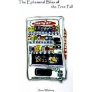 The Ephemeral Bliss of the Free Fall by Dave Whitney