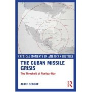 The Cuban Missile Crisis by Alice George
