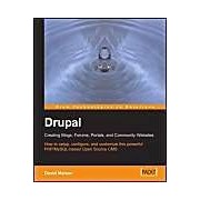 Drupal Creating Blogs, Forums, Portals, And Community Websites