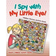 I Spy with My Little Eye! Hidden Picture Activity Book by Bobo's Children Activity Books