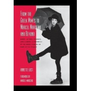 From the Greek Mimes to Marcel Marceau and Beyond by Annette Bercut Lust