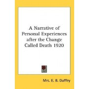A Narrative of Personal Experiences After the Change Called Death 1920 by Mrs E B Duffey