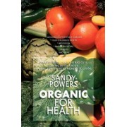 Organic for Health by Sandy Powers