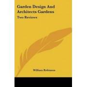 Garden Design and Architects Gardens by William Robinson