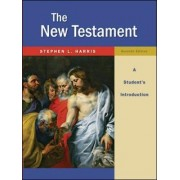 The New Testament: A Student's Introduction by Stephen L. Harris