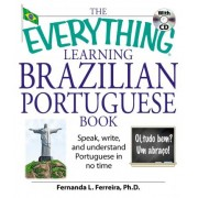 The Everything Learning Brazilian Portuguese Book by Fernanda L. Ferreira