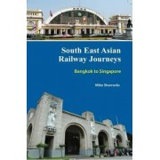 South East Asian Railway Journeys by Mike Sharrocks