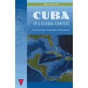 Cuba in a Global Context: International Relations, Internationalism, and Transnationalism