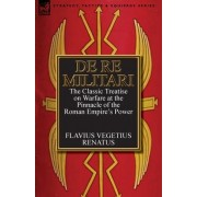 de Re Militari (Concerning Military Affairs) by Flavius Vegetius Renatus