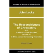 The Reasonableness of Christianity, and A Discourse of Miracles by John Locke