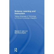 Science Learning and Instruction by Marcia C. Linn