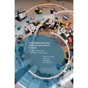 Cross-Media Ownership & Democratic Practice in Canada by Walter C. Soderlund