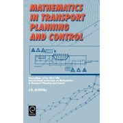 Mathematics in Transport Planning and Control by J. D. Griffiths