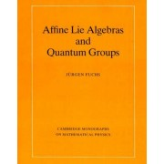 Affine Lie Algebras and Quantum Groups by J