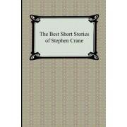 The Best Short Stories of Stephen Crane by Stephen Crane