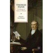 Thomas Paine: A Collection of Unknown Writings by Thomas Paine
