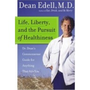 Life Liberty and the Pursuit of by Dean Md Edell