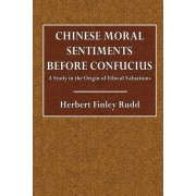 Chinese Moral Sentiments Before Confucius: A Study in the Origin of Ethical Valuations