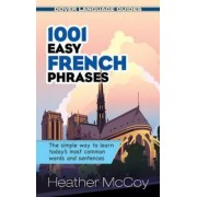 1001 Easy French Phrases by Heather McCoy