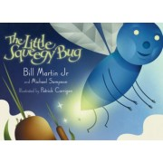 The Little Squeegy Bug by Bill Martin