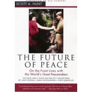 The Future of Peace by Scott A. Hunt
