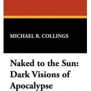 Naked to the Sun by Michael R. Collings