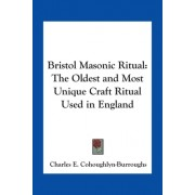 Bristol Masonic Ritual: The Oldest and Most Unique Craft Ritual Used in England