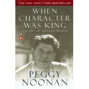 When Character Was King: A Story of Ronald Reagan, Paperback