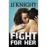 Fight for Her #3 by Jj Knight