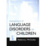 Assessment of Language Disorders in Children by Rebecca J. McCauley
