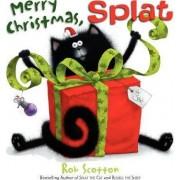 Merry Christmas, Splat by Rob Scotton
