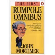 The First Rumpole Omnibus by Sir John Mortimer