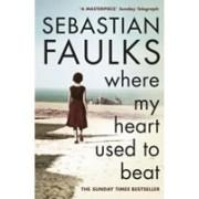 Where My Heart Used to Beat(Faulks Sebastian)