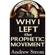 Why I Left the Prophetic Movement.. Gold Dust & Laughing Revivals.. to Heed John Paul Jackson, Patricia King & Todd Bentley, or Men Like Leonard Ravenhill & David Wilkerson ? by Andrew Strom
