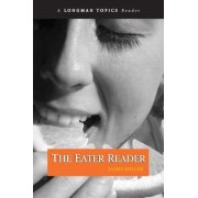 The Eater Reader by James S. Miller