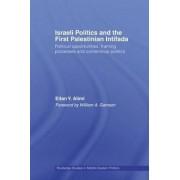 Israeli Politics and the First Palestinian Intifada by Eitan Alimi
