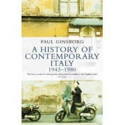 A History of Contemporary Italy by Paul Ginsborg