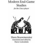 Modern End-Game Studies for the Chess Player by Hans Bouwmeester