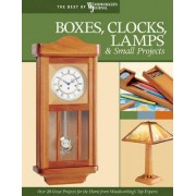 Boxes, Clocks, Lamps and Small Projects by Woodworker's Journal