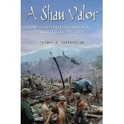 A Shau Valor: American Combat Operations in the Valley of Death, 1963 1971