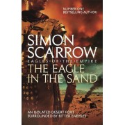 The Eagle in the Sand (Eagles of the Empire 7) by Simon Scarrow