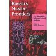 Russia's Muslim Frontiers by Dale F. Eickelman