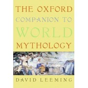 The Oxford Companion to World Mythology by David Leeming