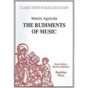 The Rudiments of Music (Rudimenta Musices, 1539) by Martin Agricola