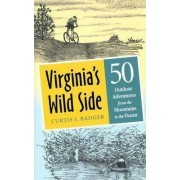 Virginia's Wild Side by Curtis J. Badger