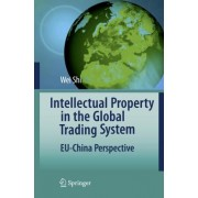 Intellectual Property in Global Trading System by Wei Shi