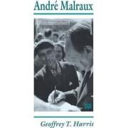 Andre Malraux by Geoffrey T. Harris