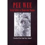 Pee Wee Serial Killer or Homicidal Maniac by O Grady Query