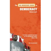 The No-Nonsense Guide to Democracy by Richard Swift